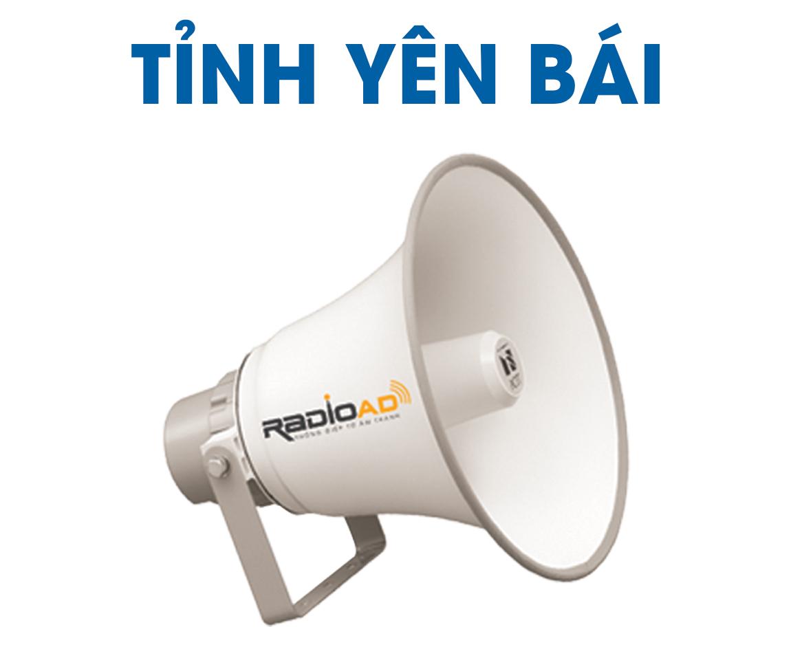 Radio Ad - Bảng giá quảng cáo loa phát thanh tỉnh Yên Bái 2020 - Hotline 0989612668