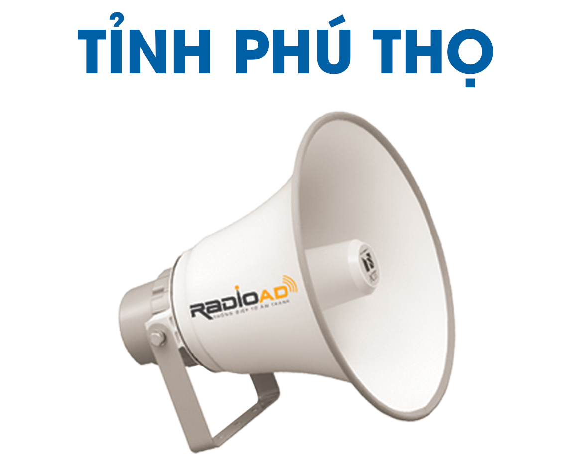 Radio Ad - Bảng giá quảng cáo loa phát thanh tỉnh Phú Thọ 2020 - Hotline 0989612668