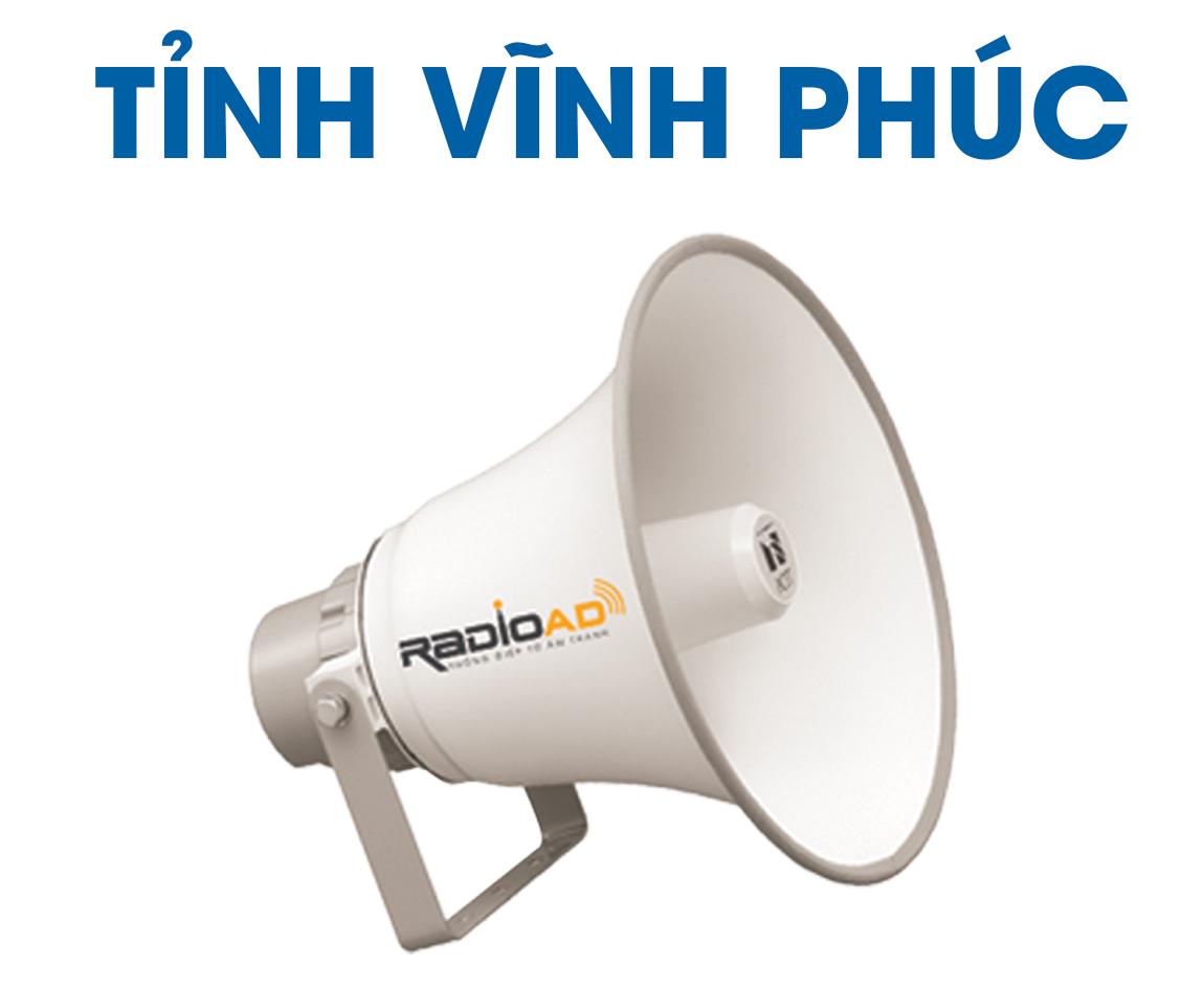Radio Ad - Bảng giá quảng cáo loa phát thanh tỉnh Vĩnh Phúc  - Hotline 0989612668